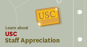 Learn about USC Staff Appreciation